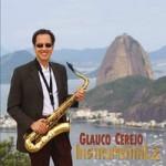 O saxofonista Glauco Cerejo volta ao Barra Square em  janeiro  de  2011, após o sucesso no lançamento de seu 2º CD!
